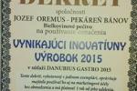 VYNIKAJÚCI INOVATÍVNY VÝROBOK 2015 - Bilekovinové pečivo CECH pekárov a cukrárov RZS a Slovenský zväz pekárov, cukrárov a cestovinárov  DANUBIUS GASTRO 2015, Bratislava